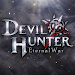Download Devil Hunter: Eternal War 1.0.7 APK